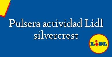 Comprar  &#160Pulsera actividad Lidl silvercrest