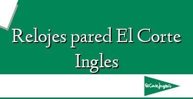 Comprar &#160Relojes pared El Corte Ingles