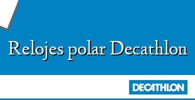 Comprar  &#160Relojes polar Decathlon
