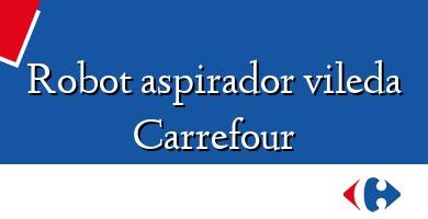 Comprar &#160Robot aspirador vileda Carrefour