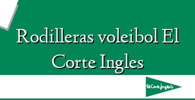 Comprar  &#160Rodilleras voleibol El Corte Ingles
