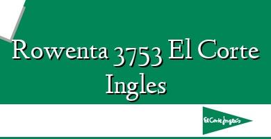 Comprar  &#160Rowenta 3753 El Corte Ingles