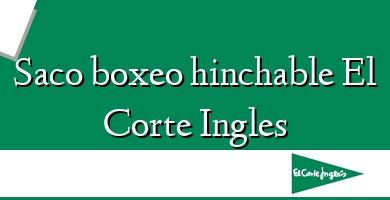 Comprar  &#160Saco boxeo hinchable El Corte Ingles