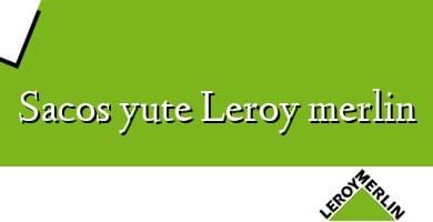 Comprar  &#160Sacos yute Leroy merlin