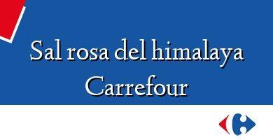 Comprar &#160Sal rosa del himalaya Carrefour