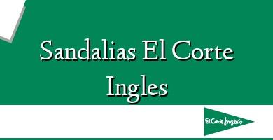 Comprar  &#160Sandalias El Corte Ingles