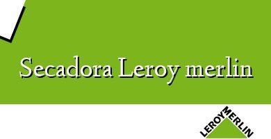 Comprar &#160Secadora Leroy merlin