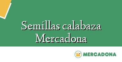 Comprar &#160Semillas calabaza Mercadona