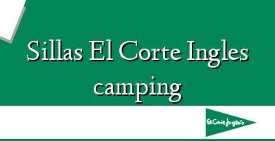 Comprar &#160Sillas El Corte Ingles camping