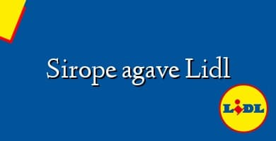 Comprar  &#160Sirope agave Lidl