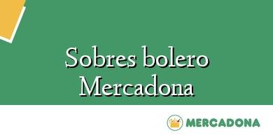 Comprar  &#160Sobres bolero Mercadona