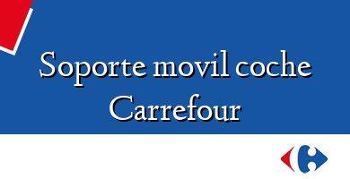 Comprar &#160Soporte movil coche Carrefour
