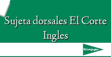 Comprar  &#160Sujeta dorsales El Corte Ingles