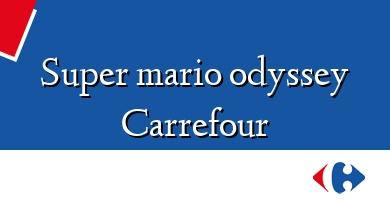 Comprar  &#160Super mario odyssey Carrefour