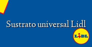 Comprar  &#160Sustrato universal Lidl