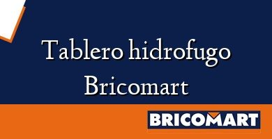 Tablero hidrofugo Bricomart