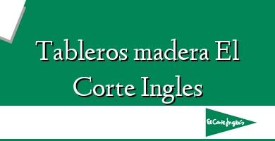 Comprar  &#160Tableros madera El Corte Ingles