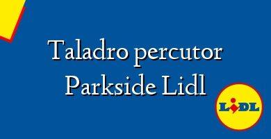 Comprar &#160Taladro percutor Parkside Lidl