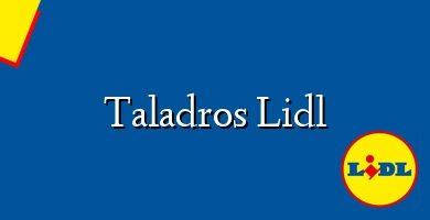 Comprar &#160Taladros Lidl