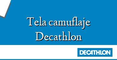 Comprar &#160Tela camuflaje Decathlon
