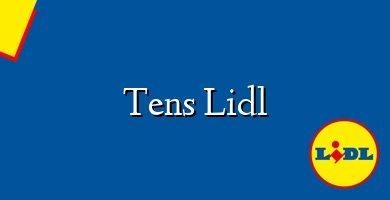 Comprar &#160Tens Lidl
