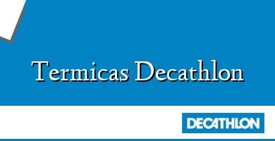Comprar &#160Termicas Decathlon
