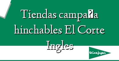 Comprar  &#160Tiendas campaña hinchables El Corte Ingles