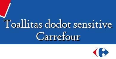 Comprar  &#160Toallitas dodot sensitive Carrefour