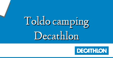 Comprar &#160Toldo camping Decathlon