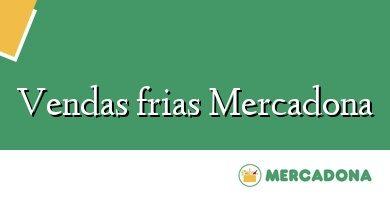 Comprar &#160Vendas frias Mercadona