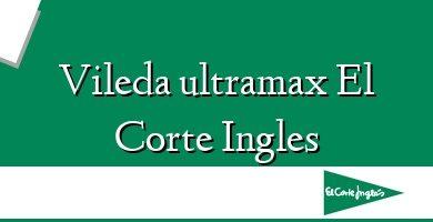Comprar &#160Vileda ultramax El Corte Ingles
