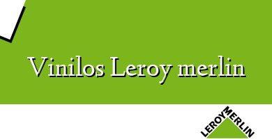 Comprar &#160Vinilos Leroy merlin