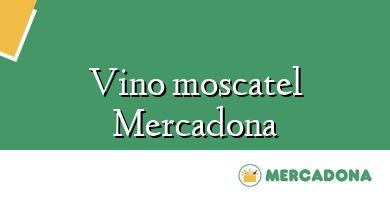 Comprar &#160Vino moscatel Mercadona