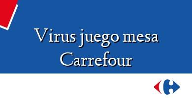 Comprar  &#160Virus juego mesa Carrefour