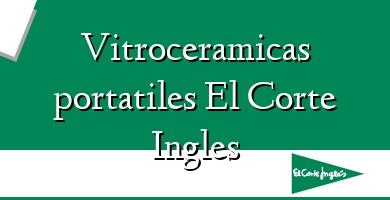 Comprar  &#160Vitroceramicas portatiles El Corte Ingles