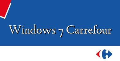 Comprar &#160Windows 7 Carrefour